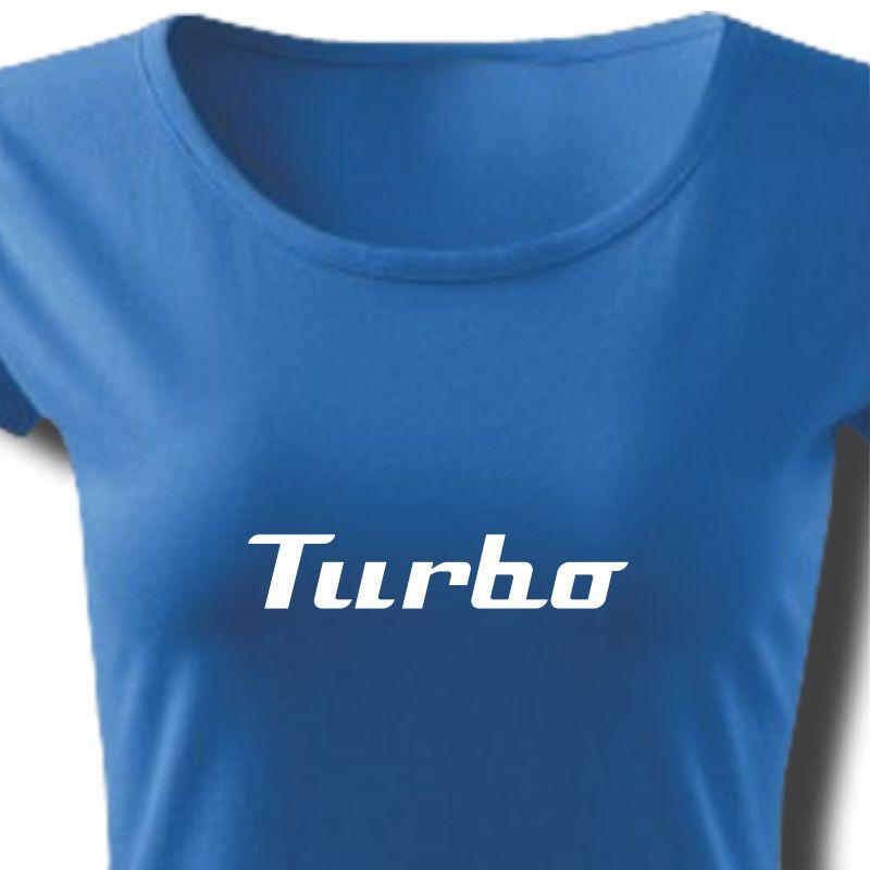 a088c71703e8 Tričko dámské s potiskem Turbo